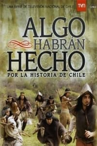 Algo habrán hecho por la historia de Chile (2010)