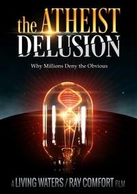 The Atheist Delusion (2016)