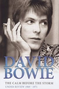 David Bowie - The Calm Before The Storm: Under Review 1969 - 1971