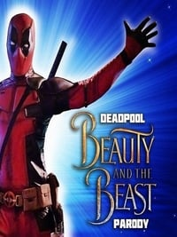 copertina film Deadpool+Musical%3A+Beauty+and+the+Beast+Gaston+Parody 2017