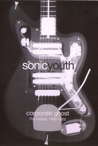 Sonic Youth: Corporate Ghost