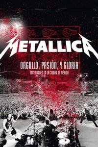Metallica: Orgullo, Pasión y Gloria — Tres Noches en la Ciudad de México