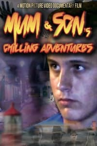 Mum and Son's Chilling Adventures