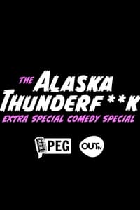 The Alaska Thunderfuck Extra Special Comedy Special (2021)