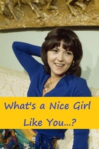What's a Nice Girl Like You...?