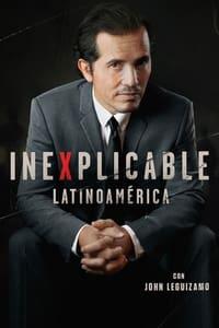 IneXplicable Latinoamérica con John Leguizamo (2021)