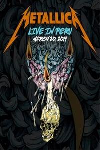 Metallica: Live in Lima, Peru - March 20, 2014
