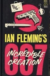 Ian Fleming's Incredible Creation