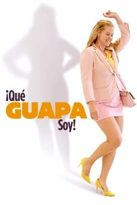 ¡Qué guapa soy! (I Feel Pretty) (2018)