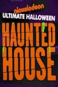 Nickelodeon's Ultimate Halloween Haunted House (2016)