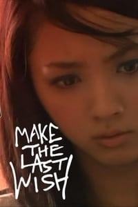 Make the Last Wish