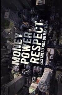Money, Power, Respect: Hip Hop Billion Dollar Industry (2012)
