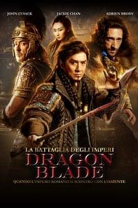 copertina film La+battaglia+degli+imperi+-+Dragon+Blade 2015