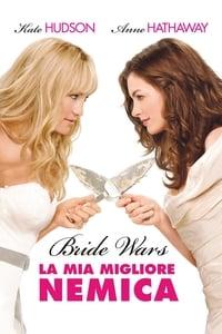 copertina film Bride+Wars+-+La+mia+miglior+nemica 2009