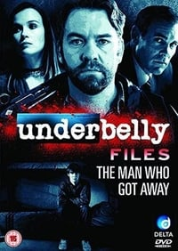 Underbelly Files: The Man Who Got Away