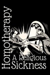Homotherapy: A Religious Sickness