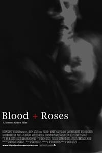 Blood + Roses
