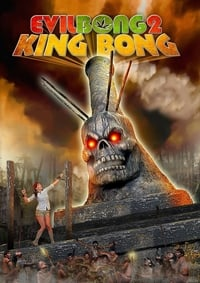 copertina film Evil+Bong+2%3A+King+Bong 2009