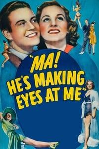 Ma, He's Making Eyes at Me!