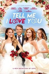 Tell Me I Love You