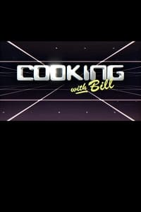 Cooking with Bill (2017)