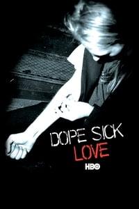 copertina film Dope+Sick+Love 2005