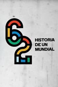 62: Historia de un mundial (2017)