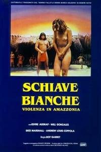 copertina film Schiave+bianche%3A+violenza+in+Amazzonia 1985