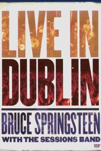 copertina film Bruce+Springsteen+with+the+Sessions+Band%3A+Live+in+Dublin 2007
