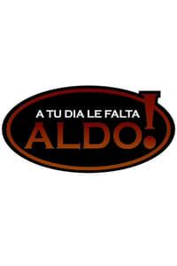 A tu día le falta Aldo! (2010)