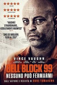 copertina film Cell+Block+99%3A+Nessuno+pu%C3%B2+fermarmi 2017