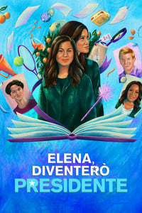 copertina serie tv Elena%2C+diventer%C3%B2+presidente 2020