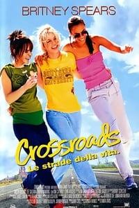 copertina film Crossroads+-+Le+strade+della+vita 2002