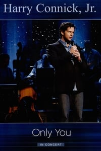 Harry Connick Jr.: Only You In Concert