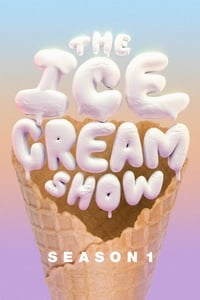 The Ice Cream Show S01E01