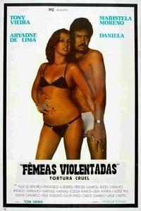 Fêmeas Violentadas - Tortura Cruel