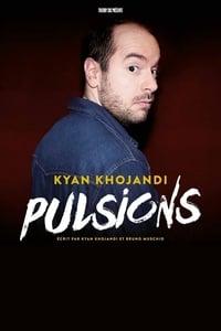 Kyan Khojandi : Pulsions