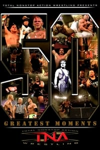 TNA: The 50 Greatest Moments