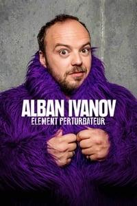 Alban Ivanov - Elément perturbateur