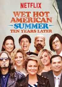 copertina serie tv Wet+Hot+American+Summer%3A+10+Years+Later 2017