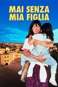 copertina film Mai+senza+mia+figlia 1991