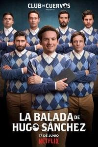 copertina serie tv Club+de+Cuervos+presenta%3A+La+ballata+di+Hugo+S%C3%A1nchez 2018