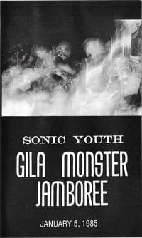 Sonic Youth - Gila Monster Jamboree - January 5, 1985