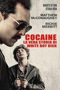 copertina film Cocaine+-+La+vera+storia+di+White+Boy+Rick 2018
