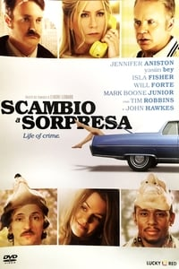 copertina film Life+of+Crime+-+Scambio+a+sorpresa 2013