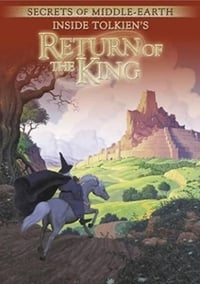 Secrets of Middle-Earth: Inside Tolkien's The Return of the King