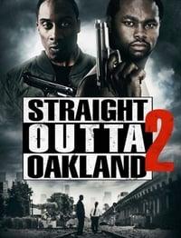 VER Straight Outta Oakland 2 Online Gratis HD
