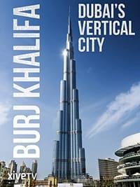 Burj Khalifa: Dubai's Vertical City (2011)