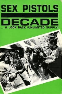 Sex Pistols: Decade... A Look Back (Unlimited Supply)