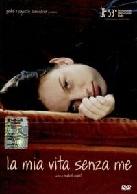 copertina film La+mia+vita+senza+me 2003
